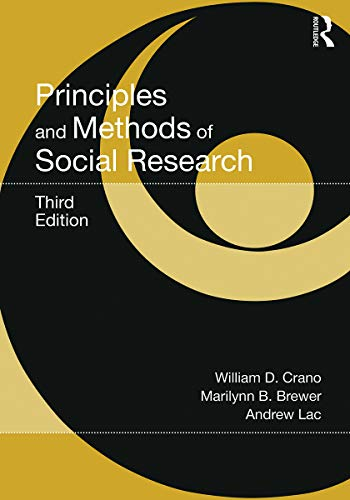Principles and Methods of Social Research: Crano, William D.; Brewer, Marilynn B.; Lac, Andrew
