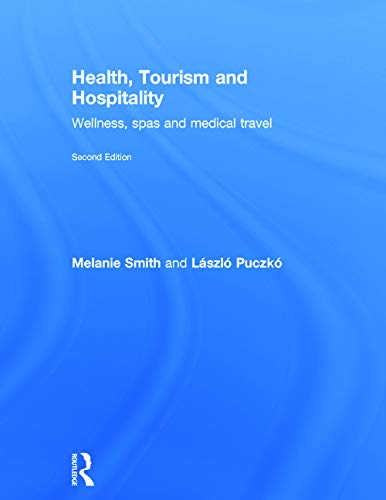 9780415638647: Health, Tourism and Hospitality: Spas, Wellness and Medical Travel