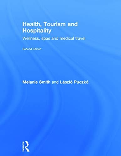 9780415638647: Health, Tourism and Hospitality: Spas, Wellness and Medical Travel