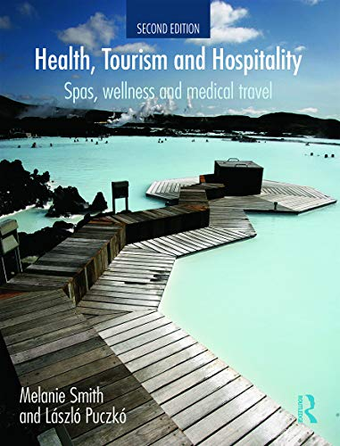 9780415638654: Health, Tourism and Hospitality: Spas, Wellness and Medical Travel