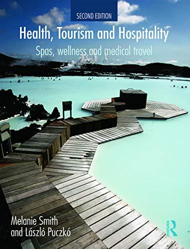 9780415638654: Health, Tourism and Hospitality: Spas, Wellness and Medical Travel