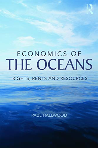 9780415639118: Economics of the Oceans: Rights, Rents and Resources