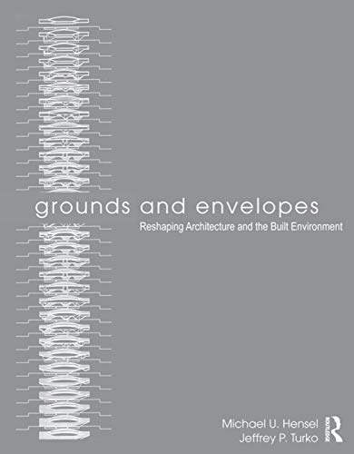 9780415639163: Grounds and Envelopes: Reshaping Architecture and the Built Environment