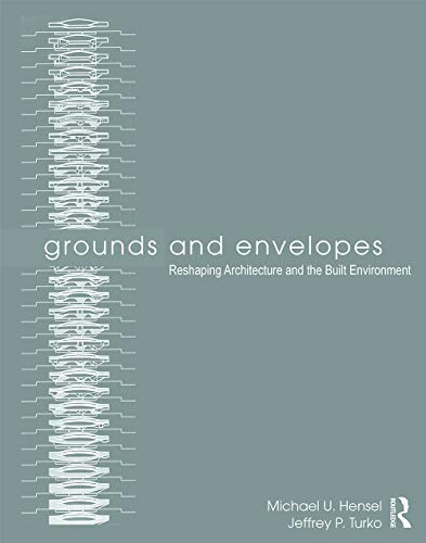 9780415639170: Grounds and Envelopes: Reshaping Architecture and the Built Environment