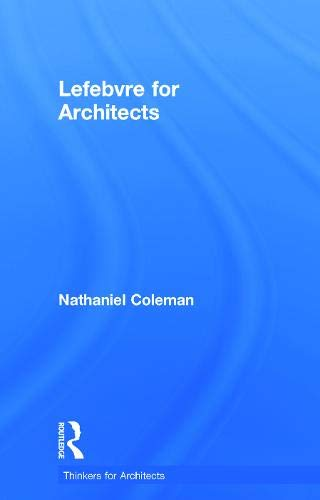 9780415639392: Lefebvre for Architects (Thinkers for Architects)