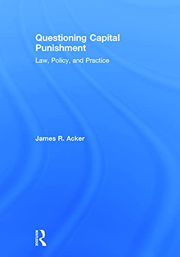 9780415639439: Questioning Capital Punishment: Law, Policy, and Practice