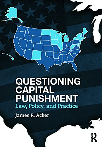 9780415639446: Questioning Capital Punishment: Law, Policy, and Practice