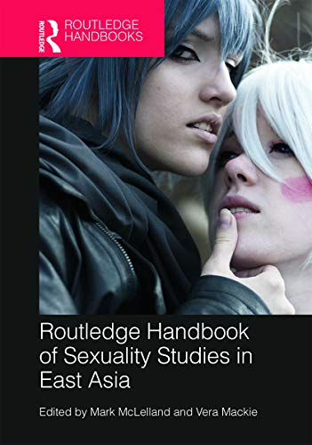 9780415639484: Routledge Handbook of Sexuality Studies in East Asia