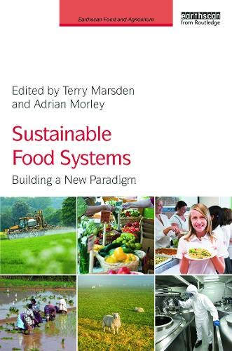9780415639545: Sustainable Food Systems: Building a New Paradigm (Earthscan Food and Agriculture)