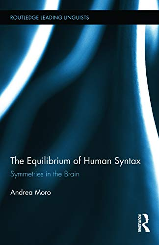 9780415639675: The Equilibrium of Human Syntax: Symmetries in the Brain (Routledge Leading Linguists)