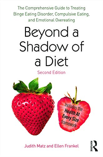9780415639743: Beyond a Shadow of a Diet: The Comprehensive Guide to Treating Binge Eating Disorder, Compulsive Eating, and Emotional Overeating
