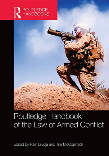 9780415640374: Routledge Handbook of the Law of Armed Conflict (Routledge Handbooks)