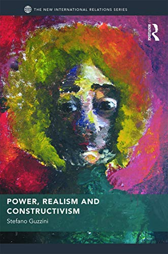 9780415640466: Power, Realism and Constructivism (New International Relations)