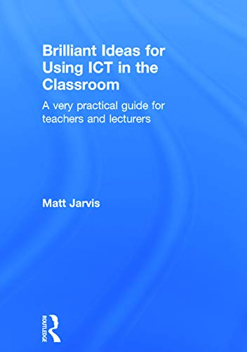 9780415640497: Brilliant Ideas for Using ICT in the Classroom: A very practical guide for teachers and lecturers