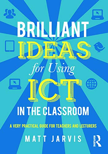 9780415640503: Brilliant Ideas for Using ICT in the Classroom: A very practical guide for teachers and lecturers