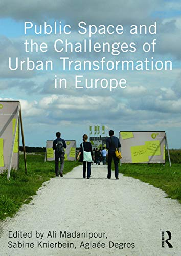 9780415640558: Public Space and the Challenges of Urban Transformation in Europe