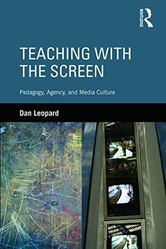 9780415640626: Teaching with the Screen: Pedagogy, Agency, and Media Culture