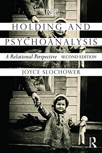 9780415640701: Holding and Psychoanalysis, 2nd edition: A Relational Perspective (Relational Perspectives Book Series)