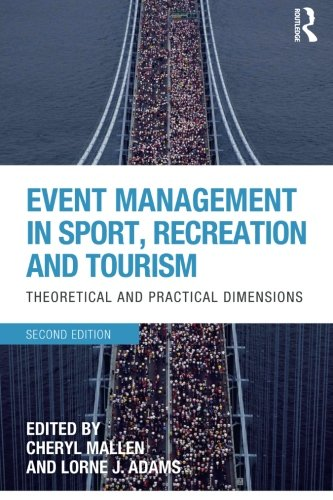 9780415641029: Event Management in Sport, Recreation and Tourism: Theoretical and Practical Dimensions
