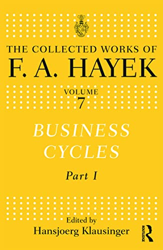 9780415641159: Business Cycles: Part I (The Collected Works of F.A. Hayek)