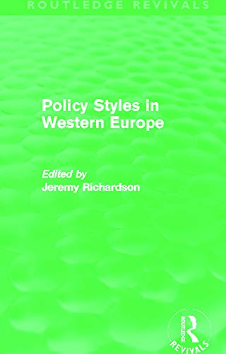 Policy Styles in Western Europe (Routledge Revivals): Jeremy Richardson