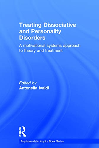 9780415641371: Treating Dissociative and Personality Disorders: A Motivational Systems Approach to Theory and Treatment (Psychoanalytic Inquiry Book Series)