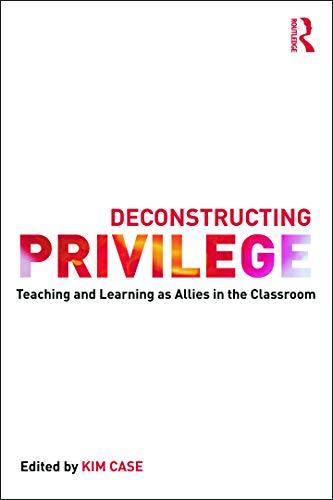 9780415641463: Deconstructing Privilege