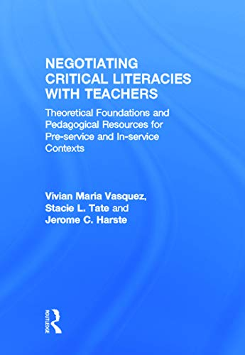 9780415641616: Negotiating Critical Literacies with Teachers: Theoretical Foundations and Pedagogical Resources for Pre-Service and In-Service Contexts