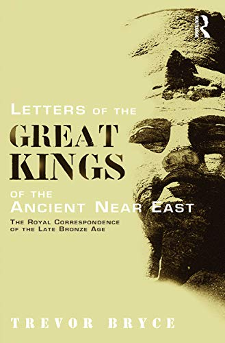 9780415642347: Letters of the Great Kings of the Ancient Near East: The Royal Correspondence of the Late Bronze Age