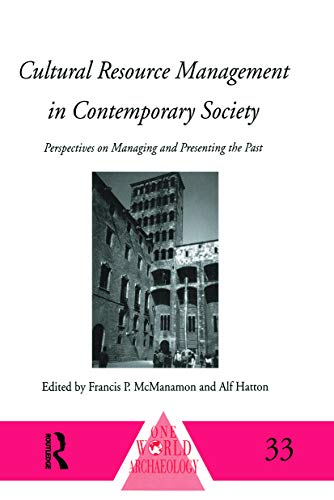 9780415642415: Cultural Resource Management in Contemporary Society: Perspectives on Managing and Presenting the Past