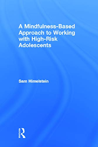9780415642446: A Mindfulness-Based Approach to Working with High-Risk Adolescents