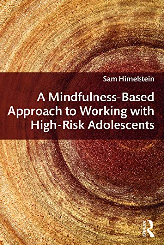 9780415642453: A Mindfulness-Based Approach to Working with High-Risk Adolescents