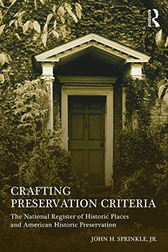 9780415642569: Crafting Preservation Criteria: The National Register of Historic Places and American Historic Preservation