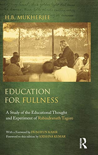 9780415643474: Education for Fullness: A Study of the Educational Thought and Experiment of Rabindranath Tagore