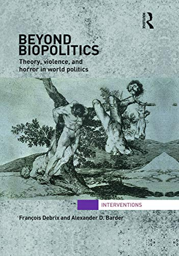 9780415643665: Beyond Biopolitics: Theory, Violence, and Horror in World Politics