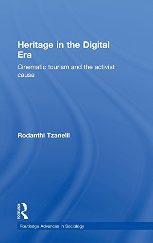 9780415643801: Heritage in the Digital Era: Cinematic Tourism and the Activist Cause (Routledge Advances in Sociology)
