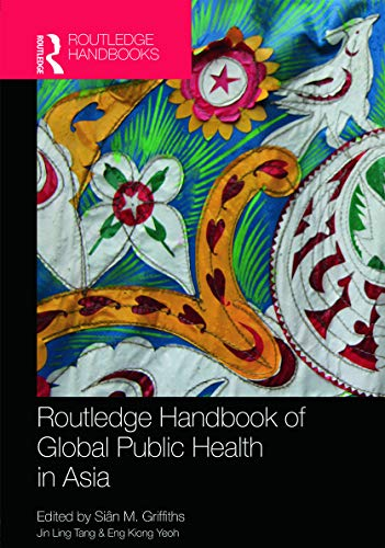 9780415643825: Routledge Handbook of Global Public Health in Asia (Routledge Handbooks)
