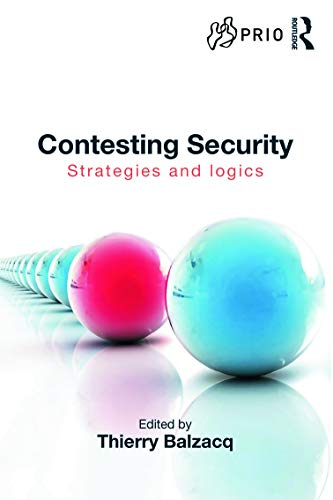 9780415643863: Contesting Security: Strategies and Logics (PRIO New Security Studies)