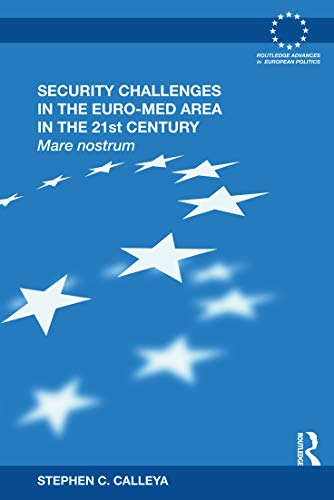 9780415643900: Security Challenges in the Euro-Med Area in the 21st Century: Mare Nostrum (Routledge Advances in European Politics)