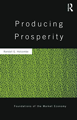 9780415643948: Producing Prosperity: An Inquiry into the Operation of the Market Process (Routledge Foundations of the Market Economy)