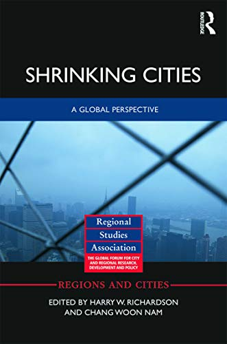 9780415643955: Shrinking Cities: A Global Perspective (Regions and Cities)
