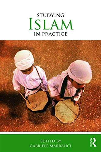 9780415643986: Studying Islam in Practice (Studying Religions in Practice)