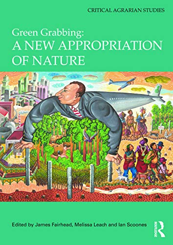 9780415644075: Green Grabbing: A New Appropriation of Nature (Critical Agrarian Studies)