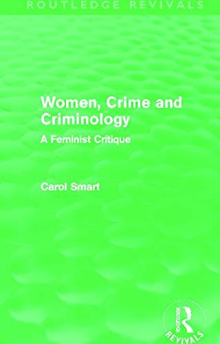 9780415644174: Routledge Revivals Criminology Bundle: Women, Crime and Criminology (Routledge Revivals): A Feminist Critique