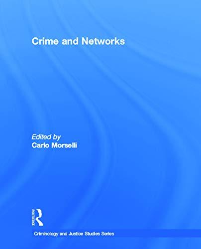 Crime and Networks: Morselli, Carlo