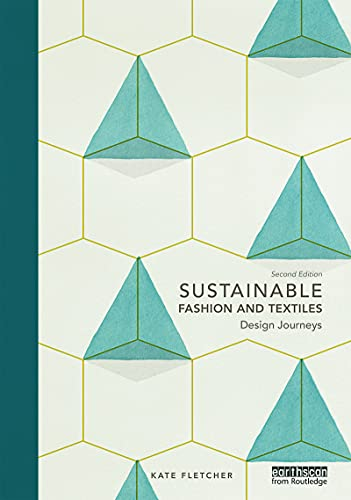 9780415644556: Sustainable Fashion and Textiles: Design Journeys