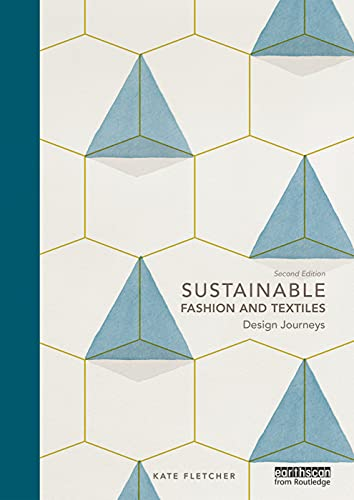 9780415644563: Sustainable Fashion and Textiles: Design Journeys
