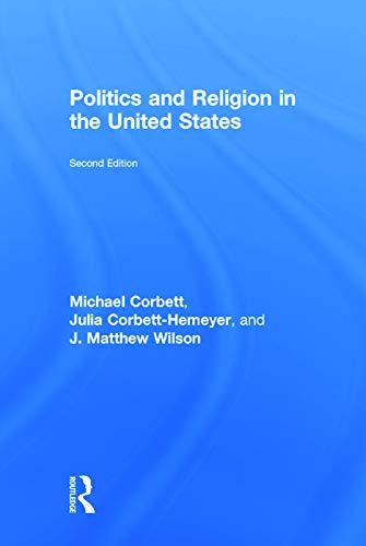 Politics and Religion in the United States: Corbett, Michael; Corbett-Hemeyer, Julia; Wilson, J. ...