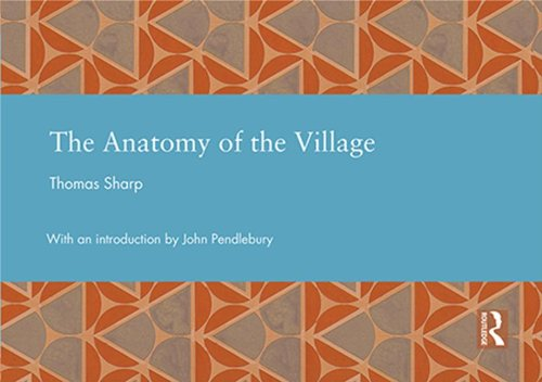 9780415644990: The Anatomy of the Village (Studies in International Planning History)