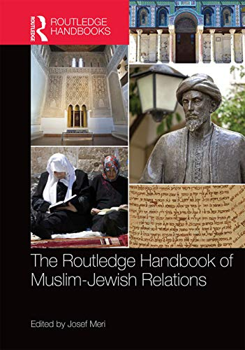 9780415645164: The Routledge Handbook of Muslim-Jewish Relations (Routledge Handbooks in Religion)